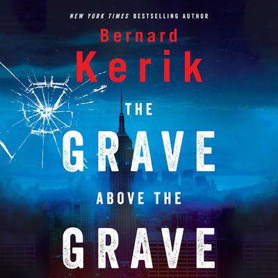 The Grave Above the Grave Audiobook, by Bernard Kerik