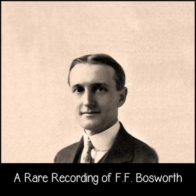 A Rare Recording of F.F. Bosworth Audiobook, by F.F. Bosworth