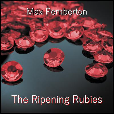 The Ripening Rubies Audiobook, by Max Pemberton