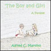 The Boy and Girl: A Parable Audiobook, by Alfred C. Martino