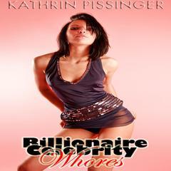 Billionaire Celebrity Whores Audiobook, by Kathrin Pissinger