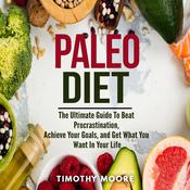 Paleo Diet: Lose Weight and Get Healthy with This Proven Lifestyle System Audiobook, by Timothy Moore