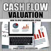 Cash Flow Valuation: How to Spot Undervalued Stocks Audiobook, by James David Rockefeller