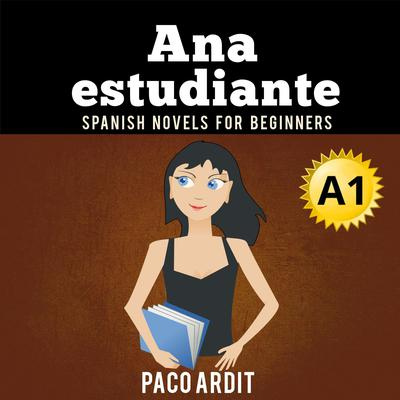 Ana, estudiante Audiobook, by Paco Ardit