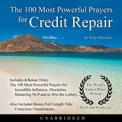 The 100 Most Powerful Prayers for Credit Repair Audiobook, by Toby Peterson