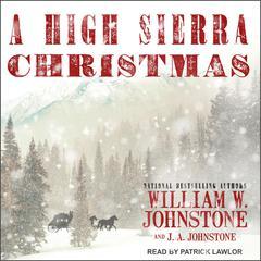 A High Sierra Christmas Audiobook, by J. A. Johnstone, William W. Johnstone