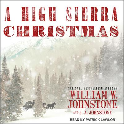 A High Sierra Christmas Audiobook, by J. A. Johnstone