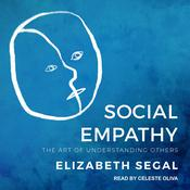 Social Empathy: The Art of Understanding Others Audiobook, by Elizabeth Segal