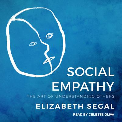 Social Empathy: The Art of Understanding Others Audiobook, by Elizabeth Segal