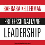 Professionalizing Leadership Audiobook, by Author Info Added Soon|