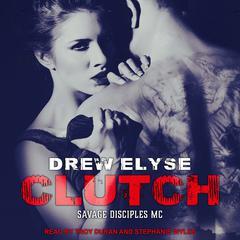 Clutch Audiobook, by Drew Elyse