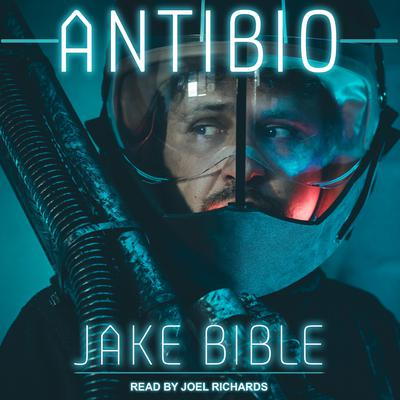 AntiBio Audiobook, by Jake Bible