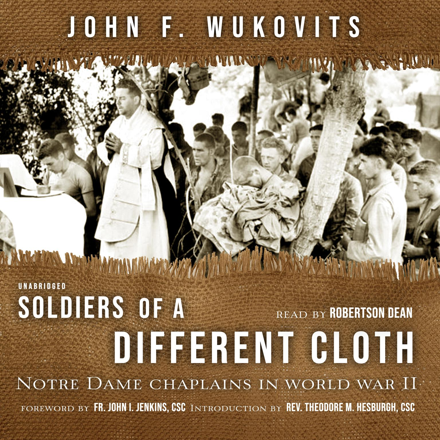 Printable Soldiers of a Different Cloth: Notre Dame Chaplains in World War II Audiobook Cover Art