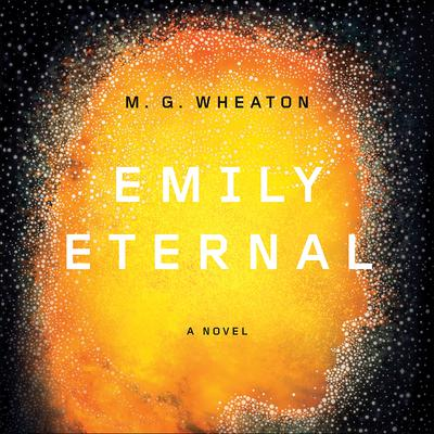 Emily Eternal Audiobook, by M. G. Wheaton