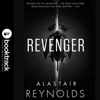 Revenger: Booktrack Edition Audiobook, by Alastair Reynolds