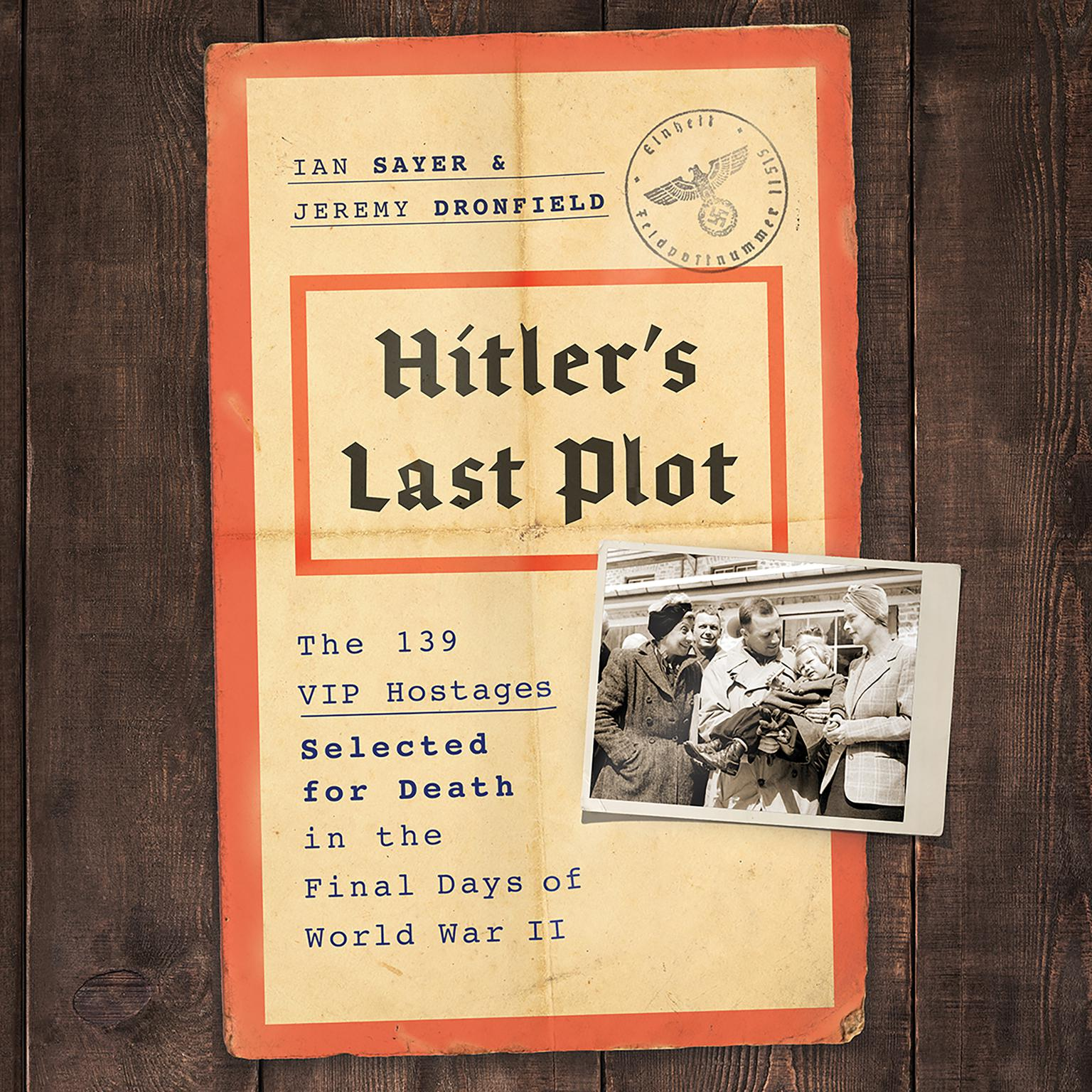 Printable Hitler's Last Plot: The 139 VIP Hostages Selected for Death in the Final Days of World War II Audiobook Cover Art