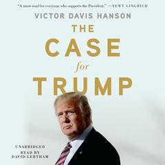 The Case for Trump Audiobook, by Victor Davis Hanson