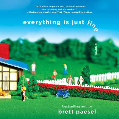 Everything Is Just Fine Audiobook, by Brett Paesel