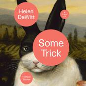 Some Trick: Thirteen Stories Audiobook, by Helen DeWitt