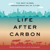Life After Carbon: The Next Global Transformation of Cities Audiobook, by Author Info Added Soon