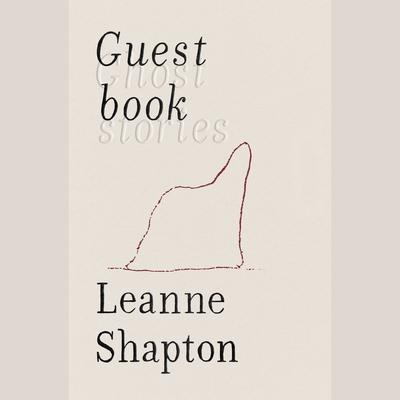 Guestbook: Ghost Stories Audiobook, by Leanne Shapton