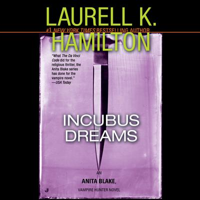 Incubus Dreams: An Anita Blake, Vampire Hunter Novel Audiobook, by