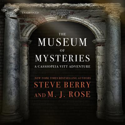 The Museum of Mysteries: A Cassiopeia Vitt Adventure Audiobook, by Steve Berry