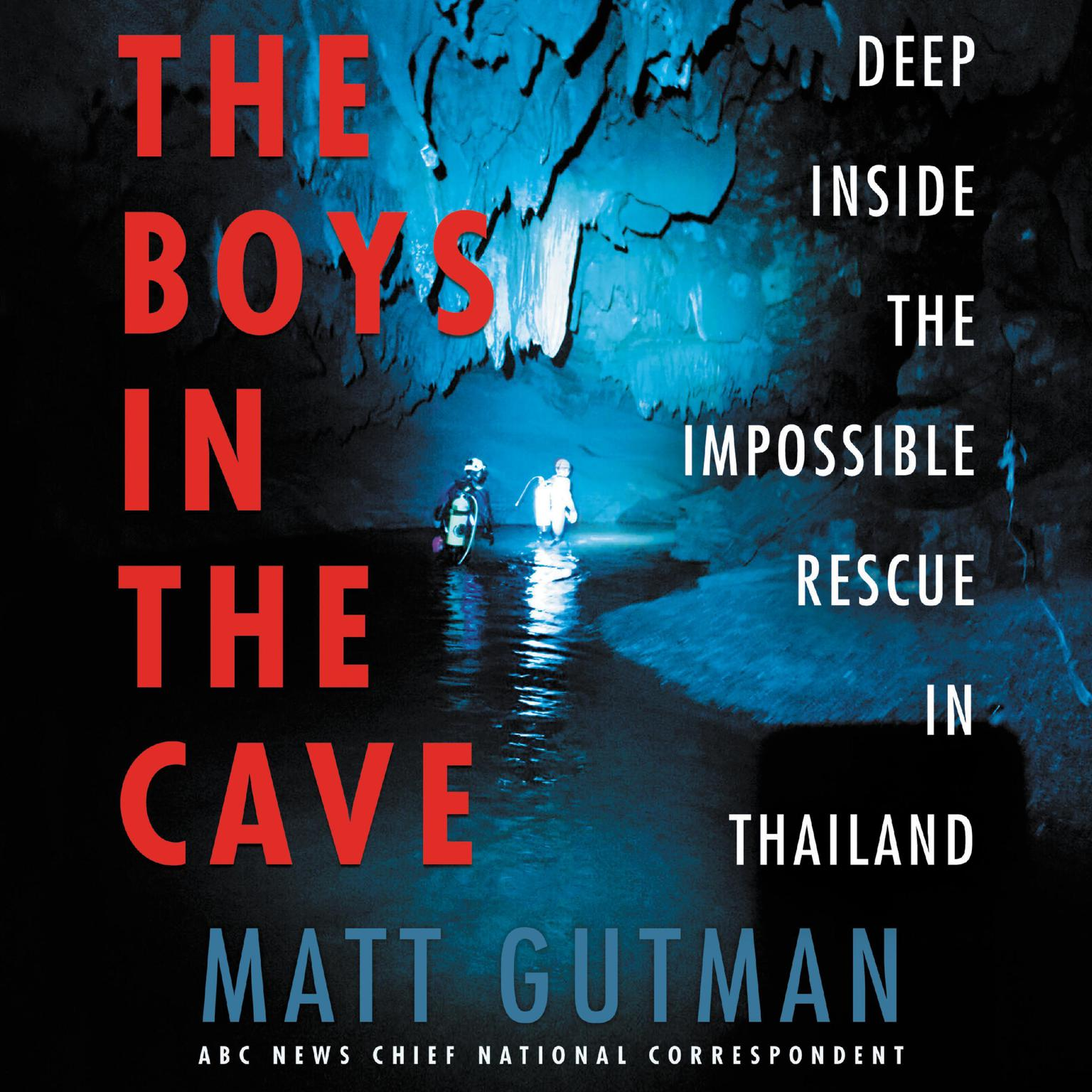Printable The Boys in the Cave: Deep Inside the Impossible Rescue in Thailand Audiobook Cover Art