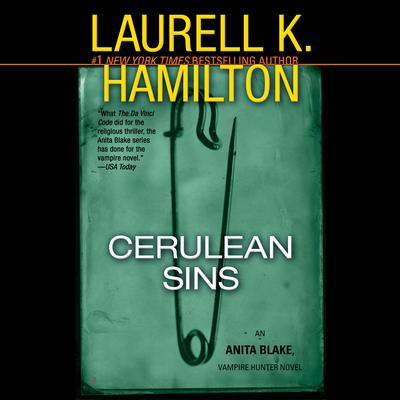 Cerulean Sins: An Anita Blake, Vampire Hunter Novel Audiobook, by Laurell K. Hamilton