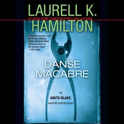 Danse Macabre: An Anita Blake, Vampire Hunter Novel Audiobook, by