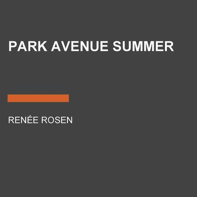 Park Avenue Summer Audiobook, by Renée Rosen