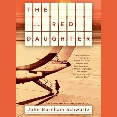 The Red Daughter: A Novel Audiobook, by John Burnham Schwartz