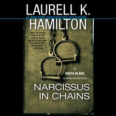 Narcissus in Chains: An Anita Blake, Vampire Hunter Novel Audiobook, by Laurell K. Hamilton