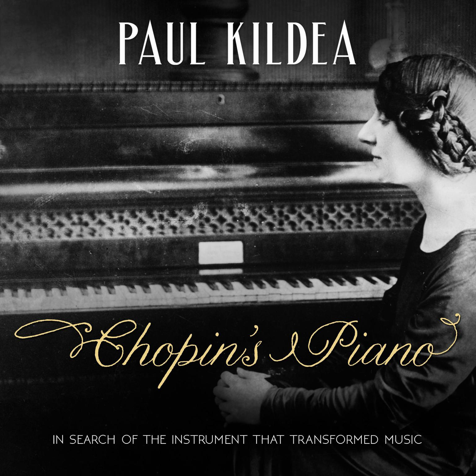 Printable Chopin's Piano: In Search of the Instrument that Transformed Music Audiobook Cover Art