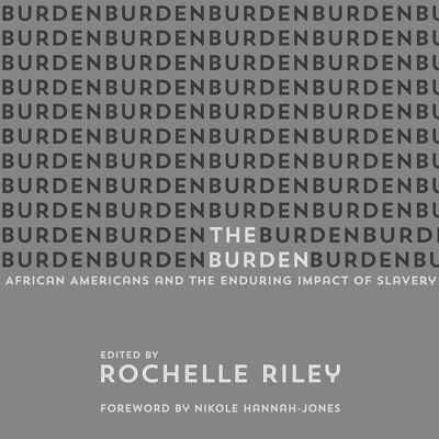 The Burden: African Americans and the Enduring Impact of Slavery Audiobook, by Author Info Added Soon