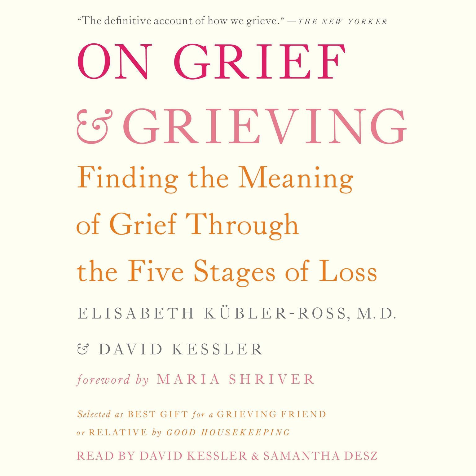 Printable On Grief and Grieving: Finding the Meaning of Grief Through the Five Stages of Loss Audiobook Cover Art