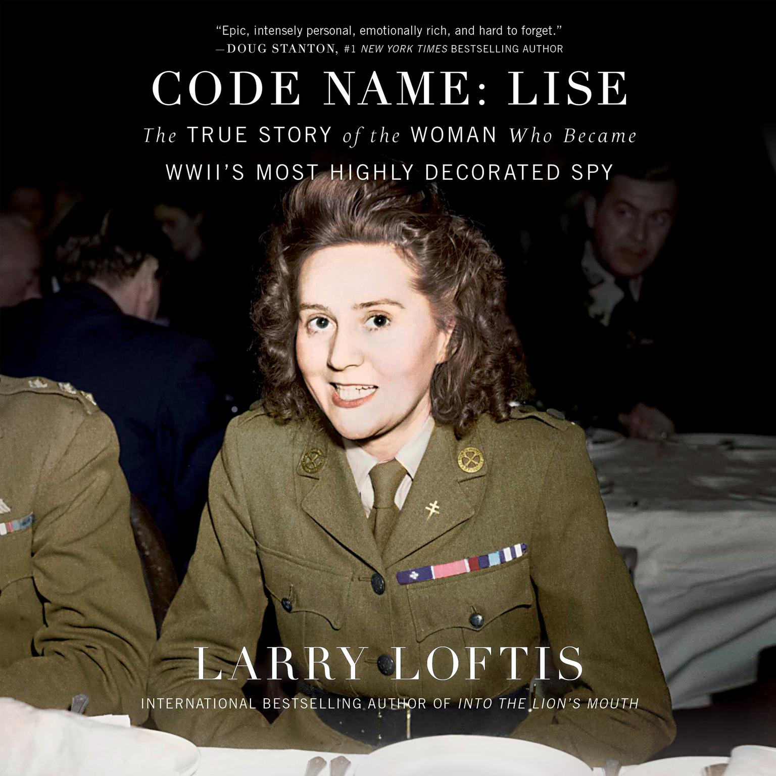 Printable Code Name: Lise: The True Story of the Spy Who Became WWII's Most Highly Decorated Woman Audiobook Cover Art