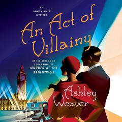 An Act of Villainy Audiobook, by Ashley Weaver