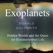 Exoplanets: Hidden Worlds and the Quest for Extraterrestrial Life Audiobook, by Donald Goldsmith