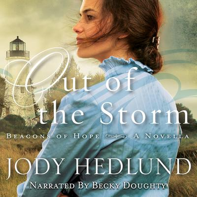 Out of the Storm (Beacons of Hope): A Novella Audiobook, by Jody Hedlund