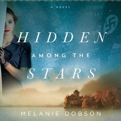 Hidden Among the Stars Audiobook, by Melanie Dobson
