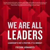 We Are All Leaders: Leadership is Not a Position, Its a Mindset Audiobook, by Author Info Added Soon