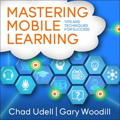 Mastering Mobile Learning Audiobook, by Chad Udell