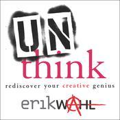Unthink: Rediscover Your Creative Genius Audiobook, by Erik Wahl