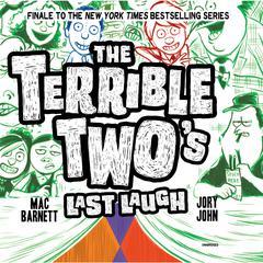 The Terrible Two's Last Laugh Audiobook, by Mac Barnett, Jory John