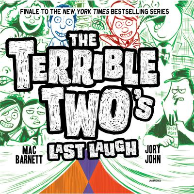 The Terrible Two's Last Laugh Audiobook, by Mac Barnett