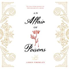 An Affair of Poisons Audiobook, by Addie Thorley