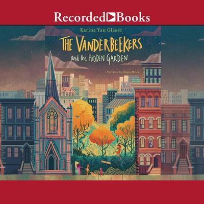 The Vanderbeekers and the Hidden Garden Audiobook, by Karina Yan Glaser