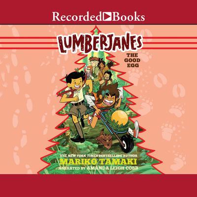 Lumberjanes: The Good Egg Audiobook, by Mariko Tamaki