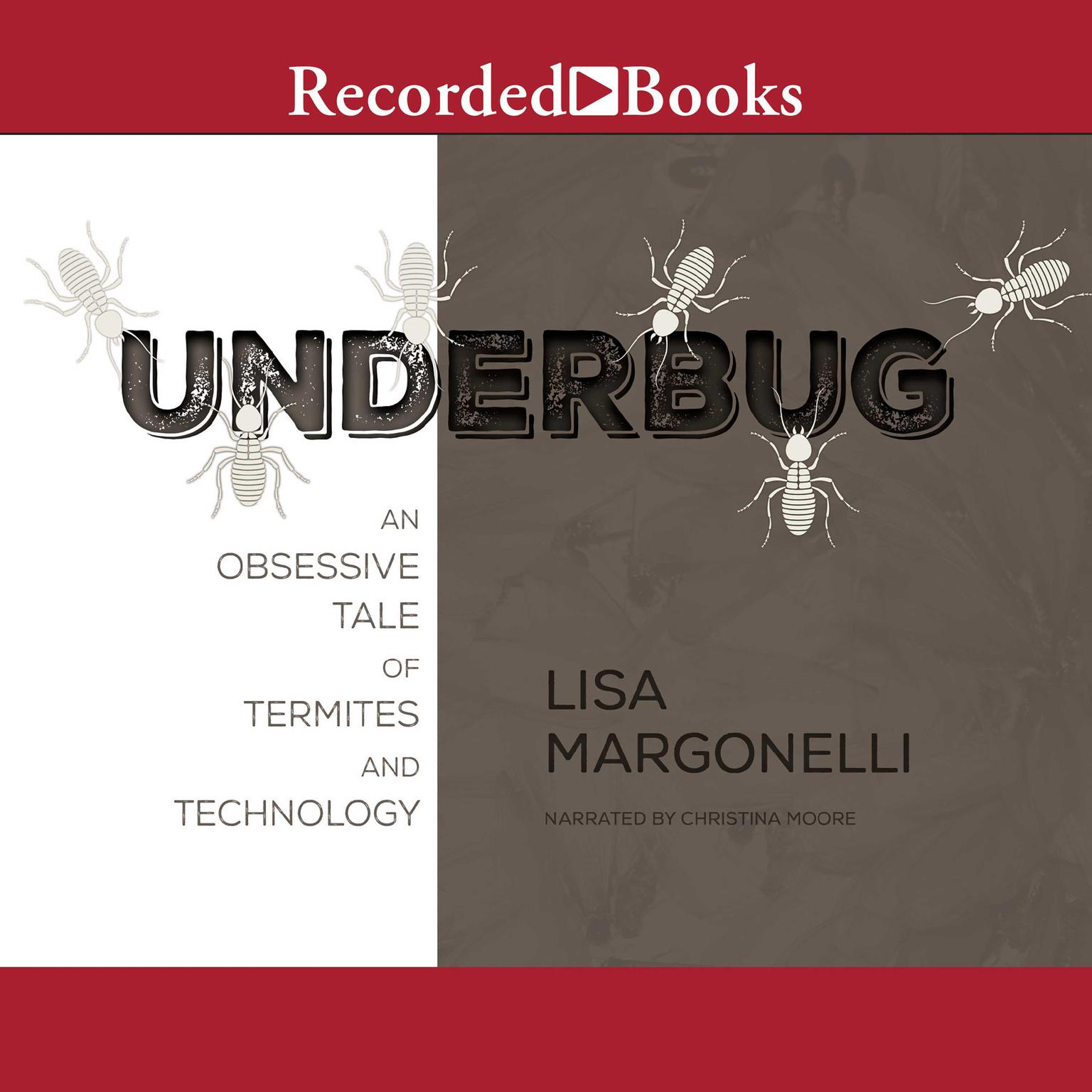 Printable Underbug: An Obsessive Tale of Termites and Technology Audiobook Cover Art